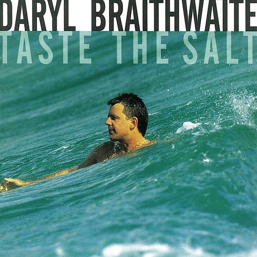 Taste The Salt von Daryl Braithwaite