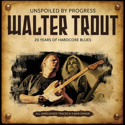 Unspoiled by Progress - 20th Anniversary de Walter Trout