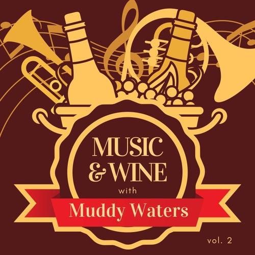Music & Wine with Muddy Waters, Vol. 2 von Muddy Waters