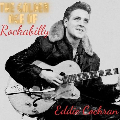 The Golden Age of Rockabilly by Eddie Cochran