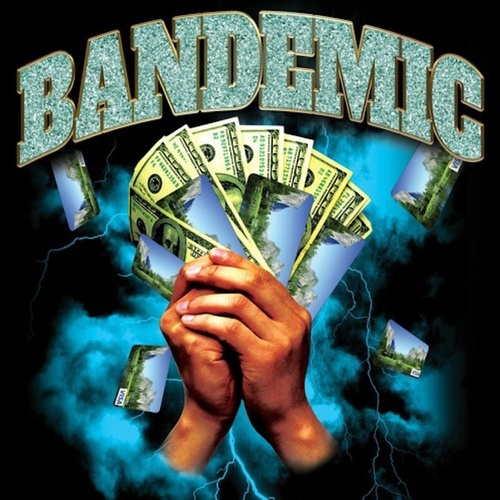 BANDEMIC (E.D.D) by Ohgeesy