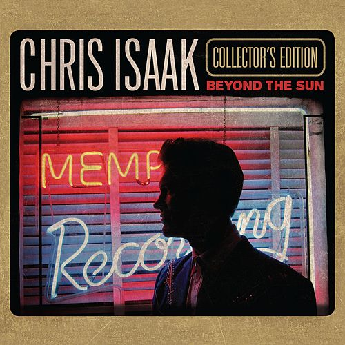Beyond The Sun (Collector's Edition) by Chris Isaak