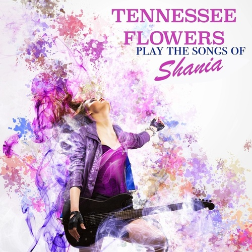Play the Songs of Shania de Tennessee Flowers
