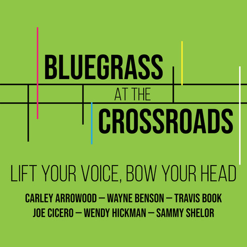 Lift Your Voice, Bow Your Head by Bluegrass at the Crossroads
