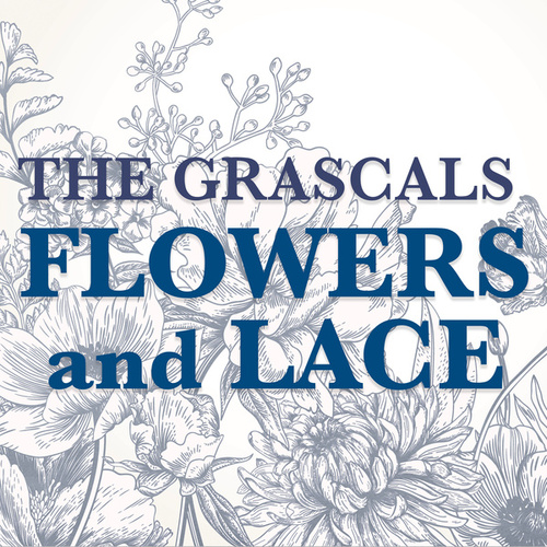 Flowers and Lace by The Grascals