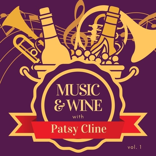 Music & Wine with Patsy Cline, Vol. 1 by Patsy Cline