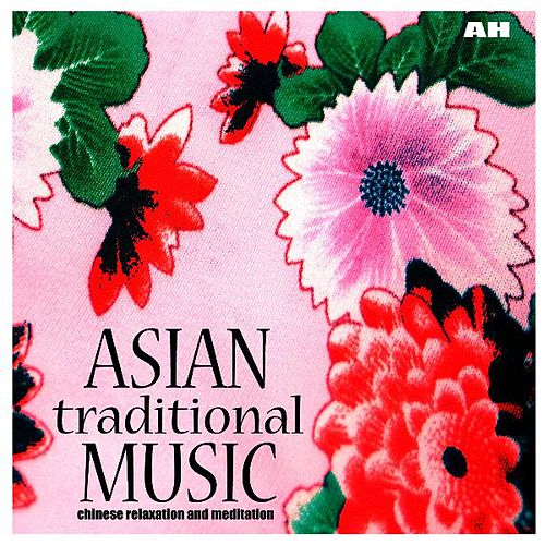 Asian Traditional Music by Asian Traditional Music
