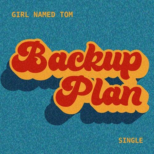 Backup Plan by Girl Named Tom