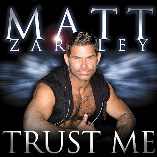 Trust Me (The Remixes) van Matt Zarley
