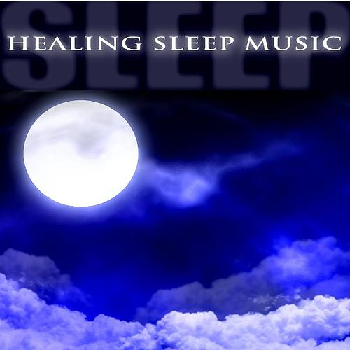 Healing Sleep Music by Healing Sleep Music