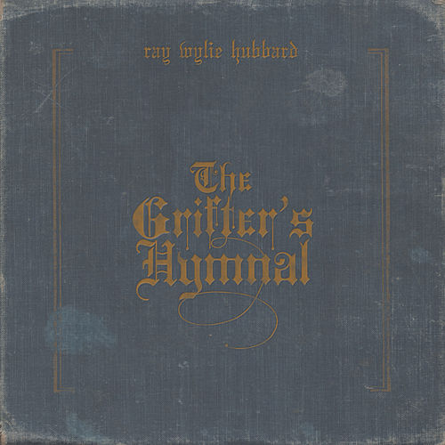 The Grifter's Hymnal van Ray Wylie Hubbard