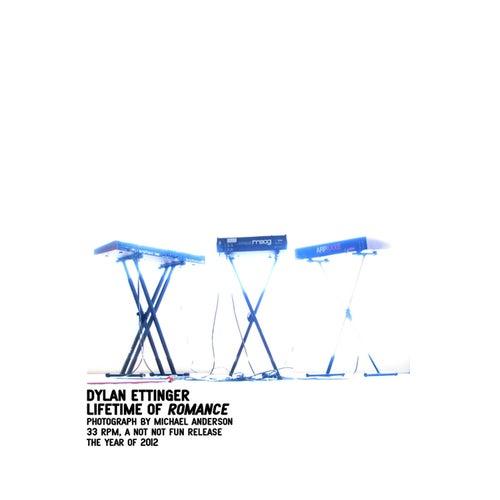 Lifetime Of Romance by Dylan Ettinger