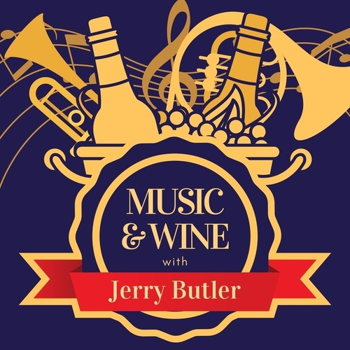 Music & Wine with Jerry Butler by Jerry Butler