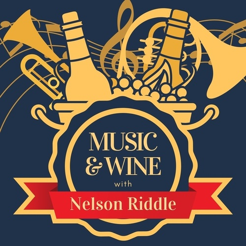Music & Wine with Nelson Riddle de Nelson Riddle