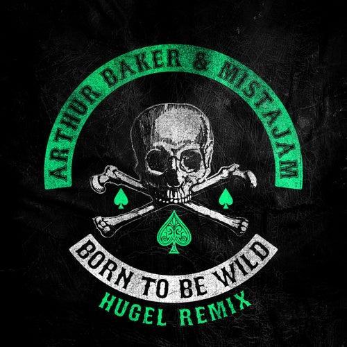 Born To Be Wild (HUGEL Remix) von Arthur Baker