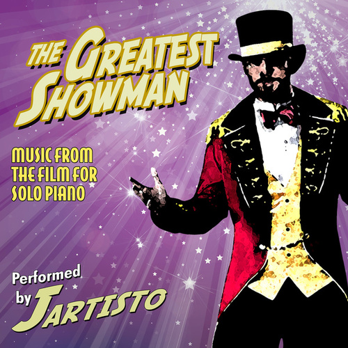 The Greatest Showman (Music from the Film for Solo Piano) von Jartisto