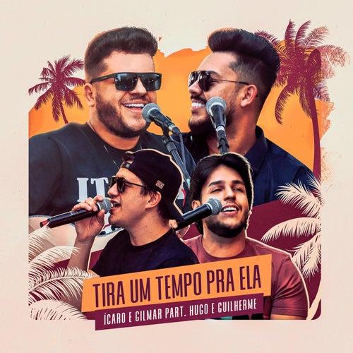 Tira um Tempo Pra Ela (Ao Vivo) [feat. Hugo & Guilherme] de Ícaro e Gilmar