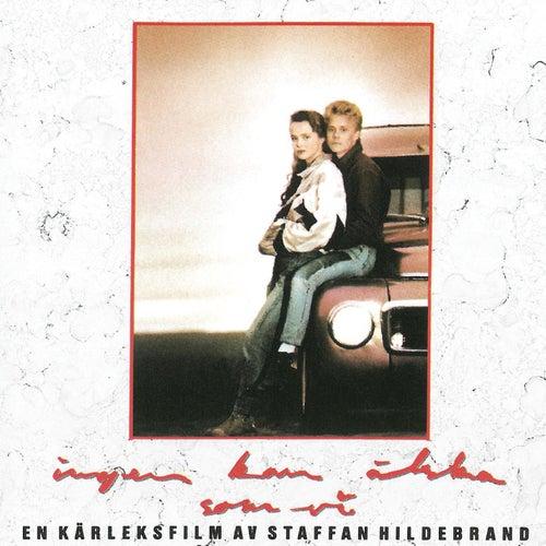 Ingen Kan Älska Som Vi by Original Soundtrack