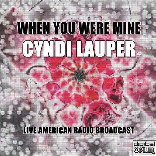 When You Were Mine (Live) von Cyndi Lauper