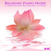 Relaxing Piano Music for Meditation, Relaxation, and Yoga by Relaxing Piano Music for Meditation, Relaxation, and Yoga