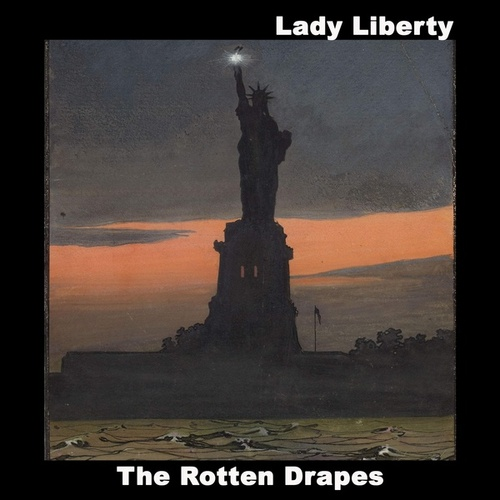 Lady Liberty by The Rotten Drapes