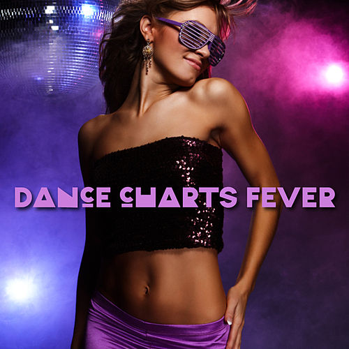 Dance Charts Fever di Various Artists