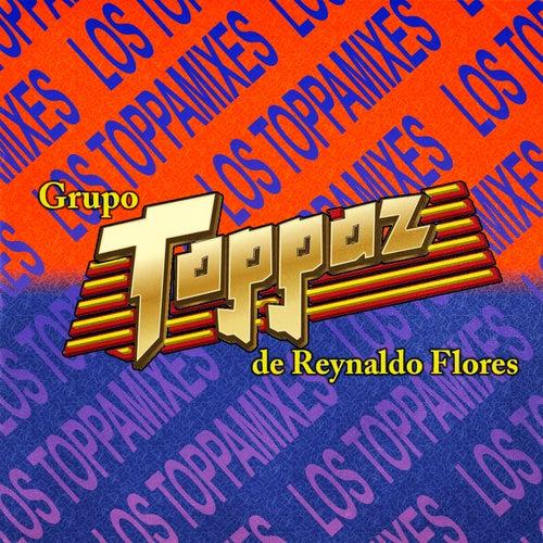 Los Toppamixes by Grupo Toppaz de Reynaldo Flores