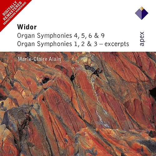 Widor : Organ Symphonies Nos 4 - 6 & 9, Organ Symphonies 1 - 3 [Excerpts] (-  Apex) von Marie-Claire Alain