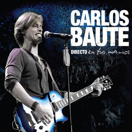 Directo en tus manos de Carlos Baute