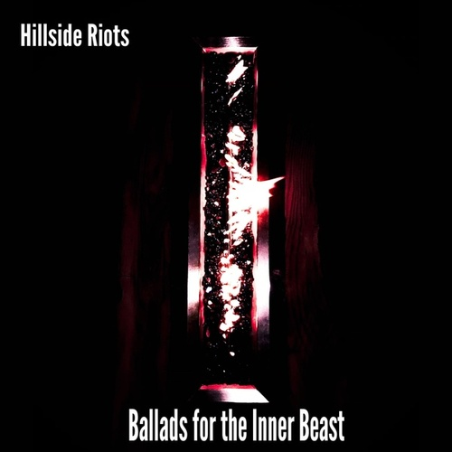 Ballads for the Inner Beast by Hillside Riots