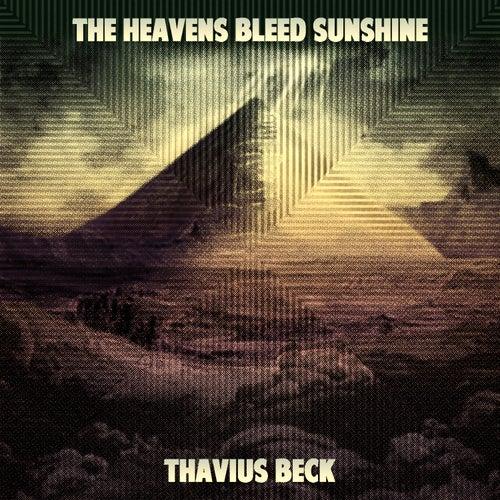 The Heavens Bleed Sunshine by Thavius Beck