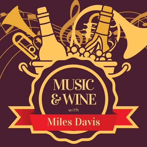 Music & Wine with Miles Davis by Miles Davis