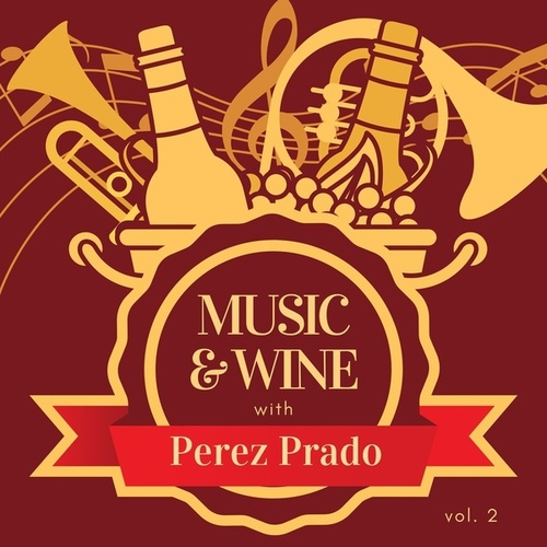 Music & Wine with Perez Prado, Vol. 2 von Perez Prado