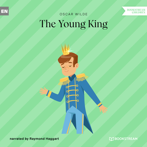 The Young King (Unabridged) by Oscar Wilde