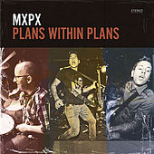 Plans Within Plans by MxPx