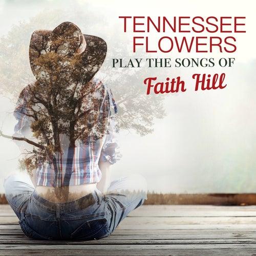 Play the Songs of Faith Hill de Tennessee Flowers