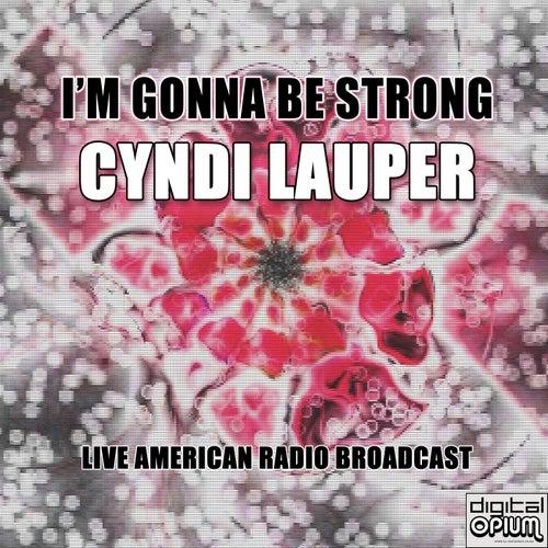 I'm Gonna Be Strong (Live) von Cyndi Lauper