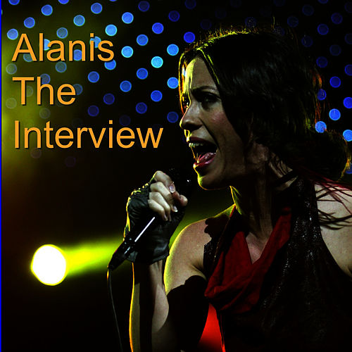 Alanis: The Interview de Alanis Morissette