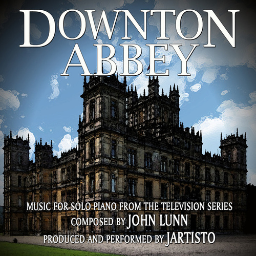 Downton Abbey (Music for Solo Piano from the Television Series) von Jartisto