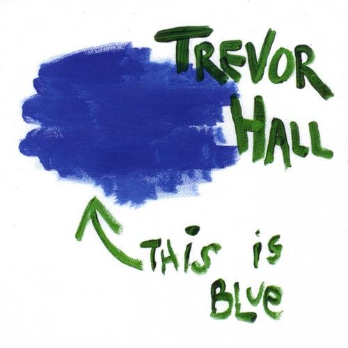 This Is Blue de Trevor Hall