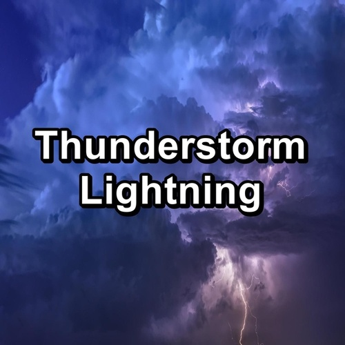 Thunderstorm Lightning by Calming Sounds