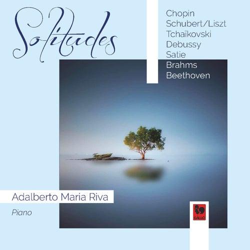 Solitudes: Chopin - Debussy - Satie - Brahms - Beethoven by Adalberto Maria Riva