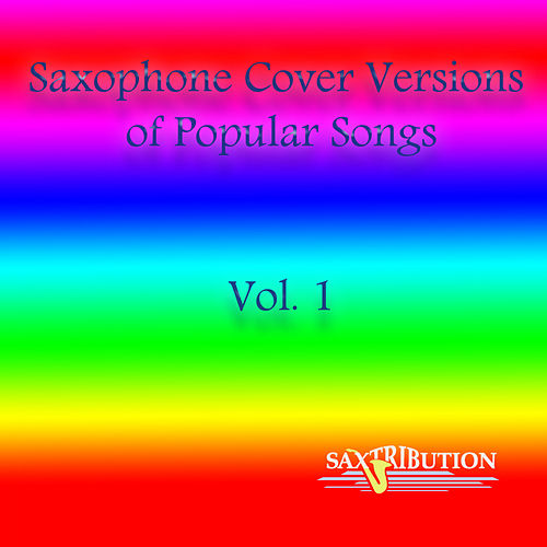 Saxophone Cover Versions of Popular Songs, Vol. 1 de Saxtribution