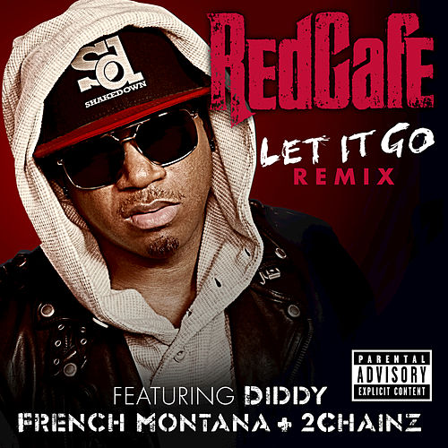 Let It Go Remix by Red Cafe