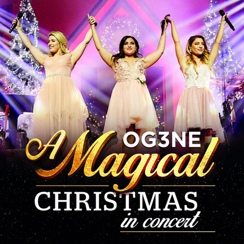A Magical Christmas in Concert 2019 by OG3NE