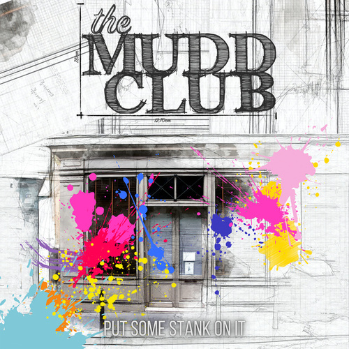 Put Some Stank on It by The Mudd Club
