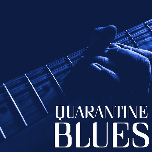 Quarantine Blues by Various Artists