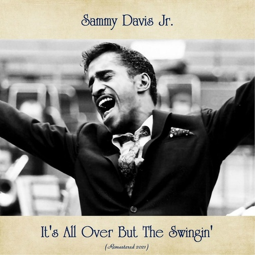 It's All Over But The Swingin' (Remastered 2021) by Sammy Davis, Jr.