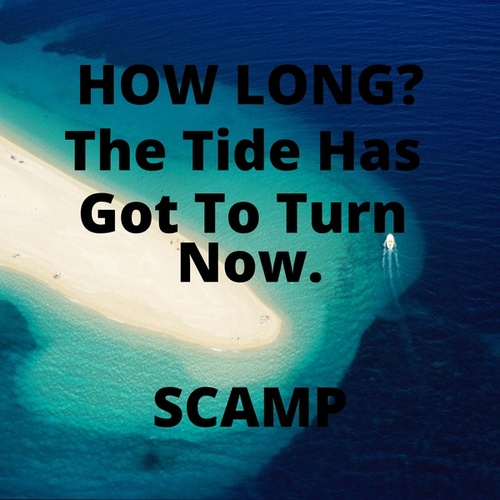 How Long (The Tide Has Got To Turn Now) by Scamp