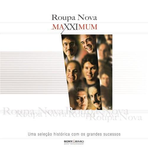 Maxximum - Roupa Nova de Roupa Nova